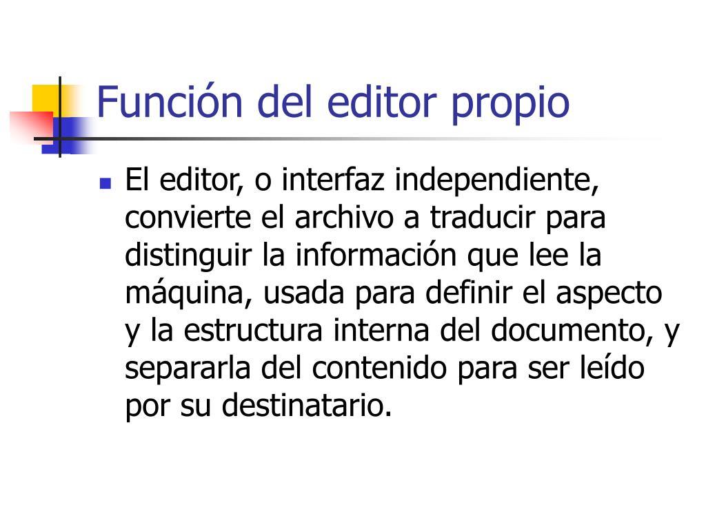 Función del editor propio