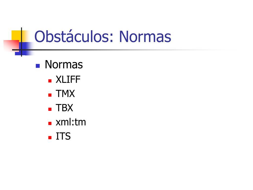 Obstáculos: Normas