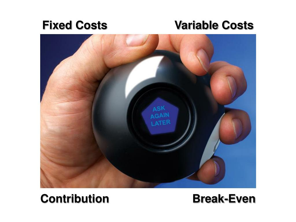 Fixed Costs                     Variable Costs