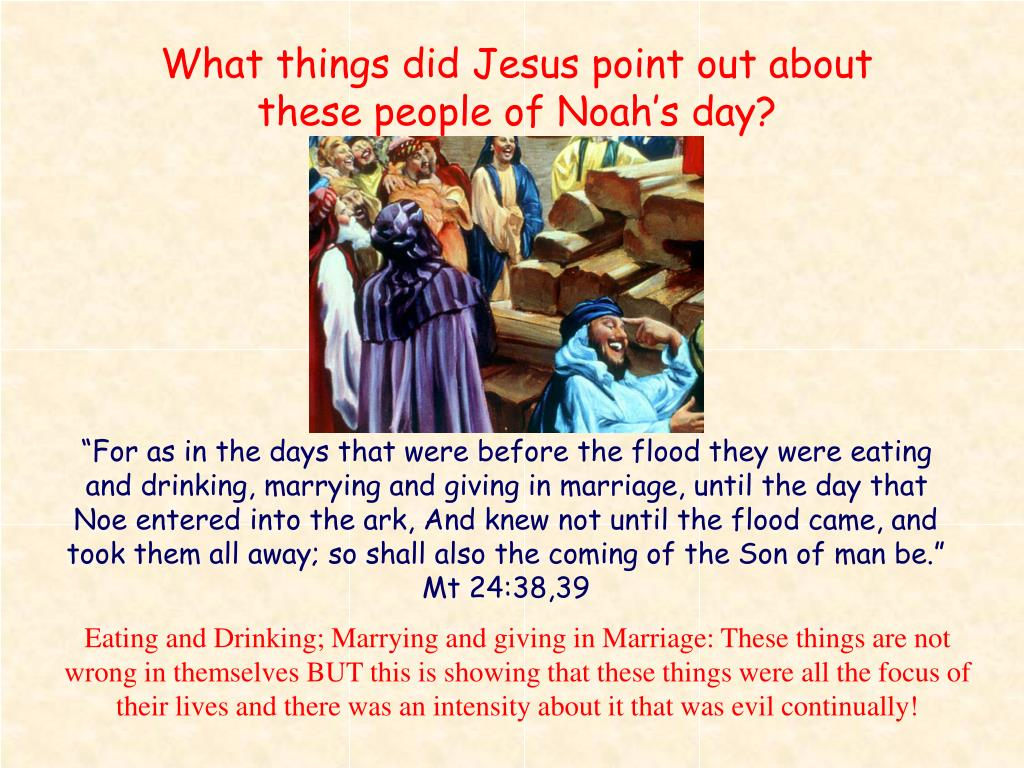 What things did Jesus point out about these people of Noah's day?