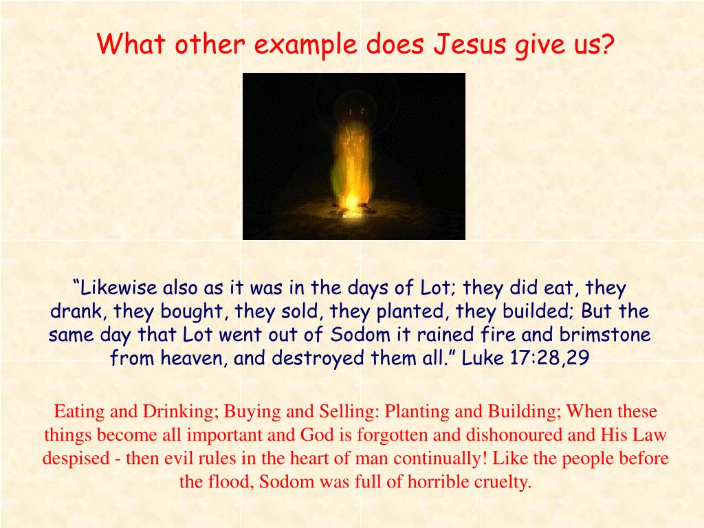 What other example does Jesus give us?