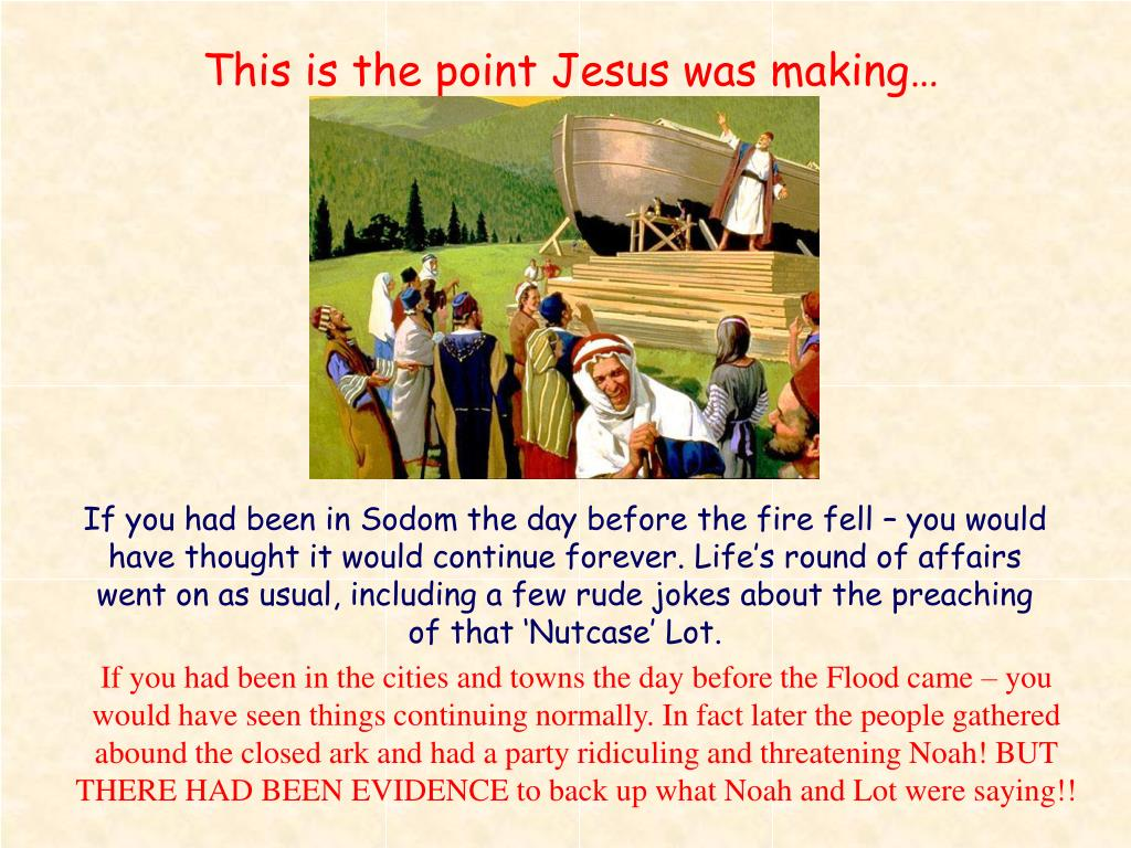 This is the point Jesus was making…
