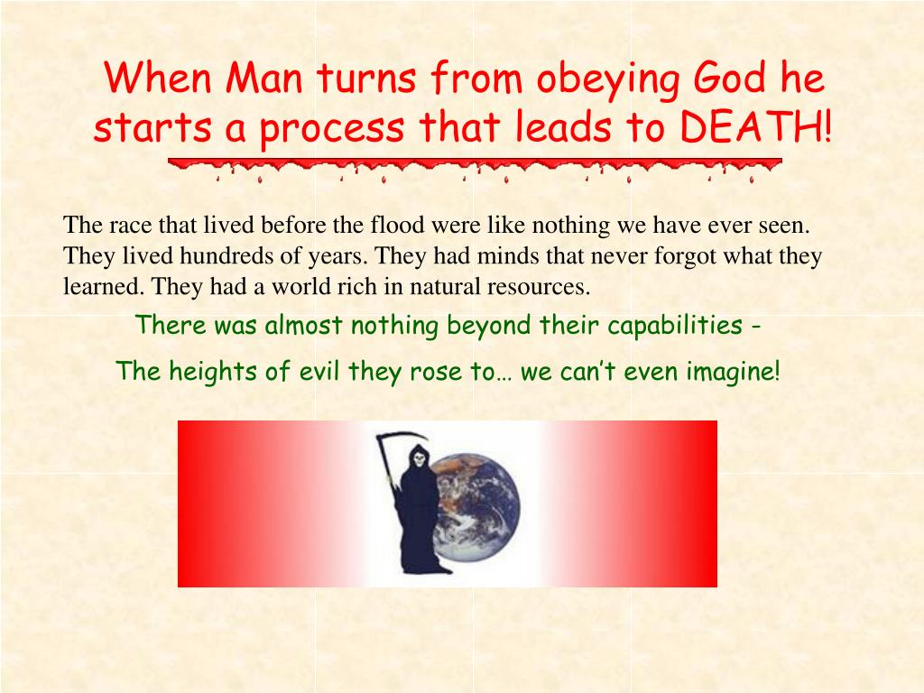 When Man turns from obeying God he starts a process that leads to DEATH!