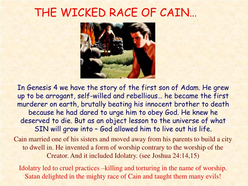 THE WICKED RACE OF CAIN…