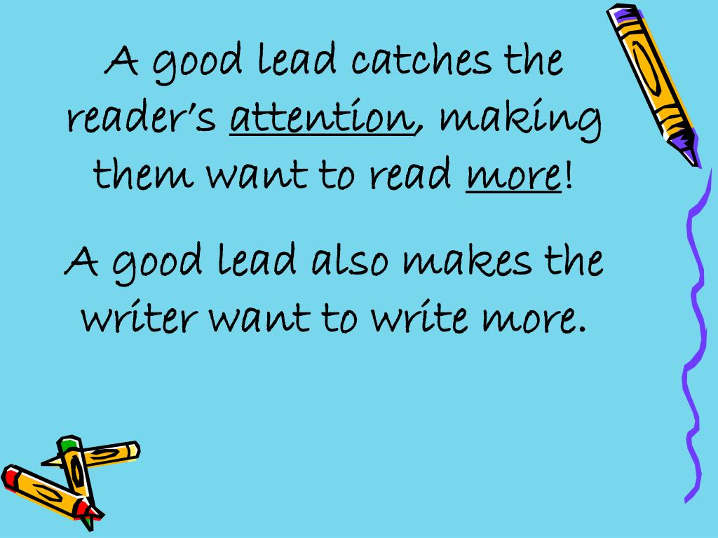 A good lead catches the reader's