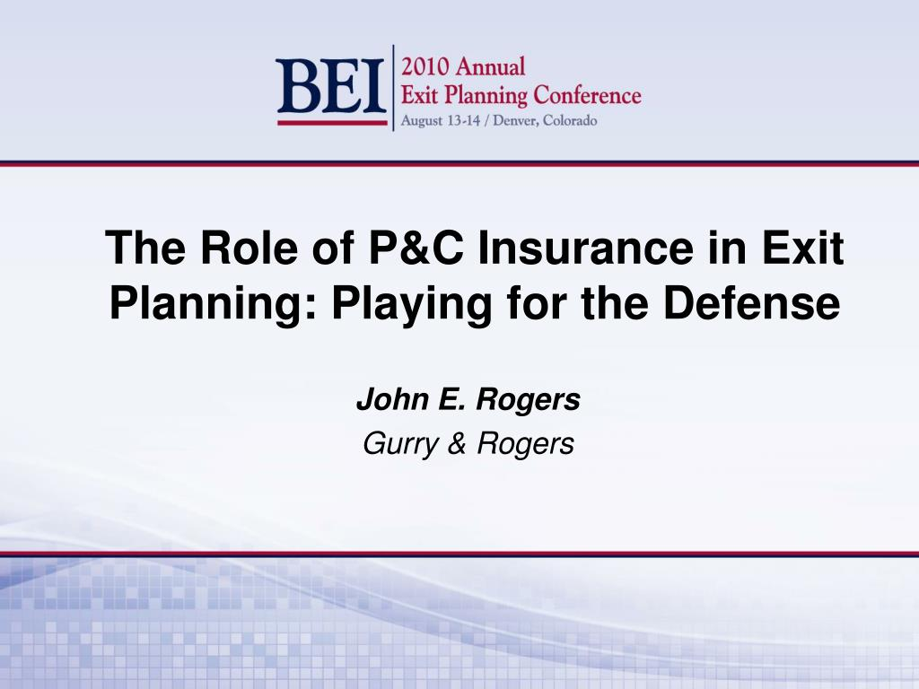 the role of p c insurance in exit planning playing for the defense l.