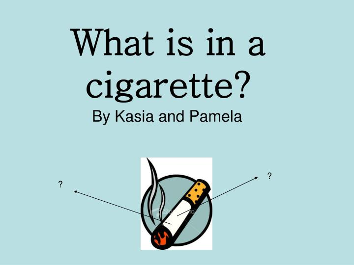 What is in a cigarette