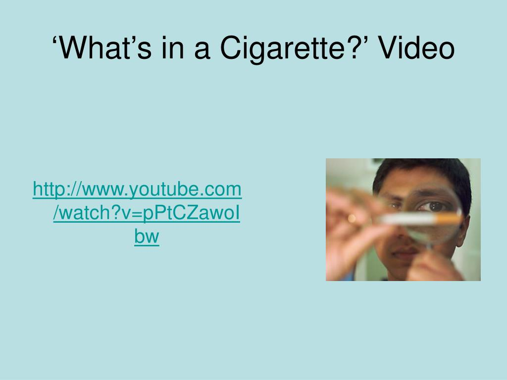 'What's in a Cigarette?' Video