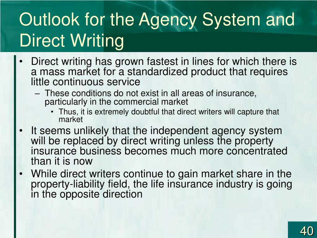 Outlook for the Agency System and Direct Writing