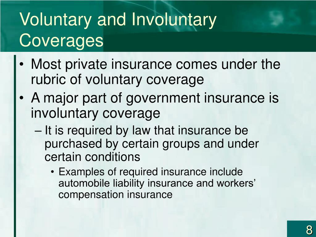 Voluntary and Involuntary Coverages