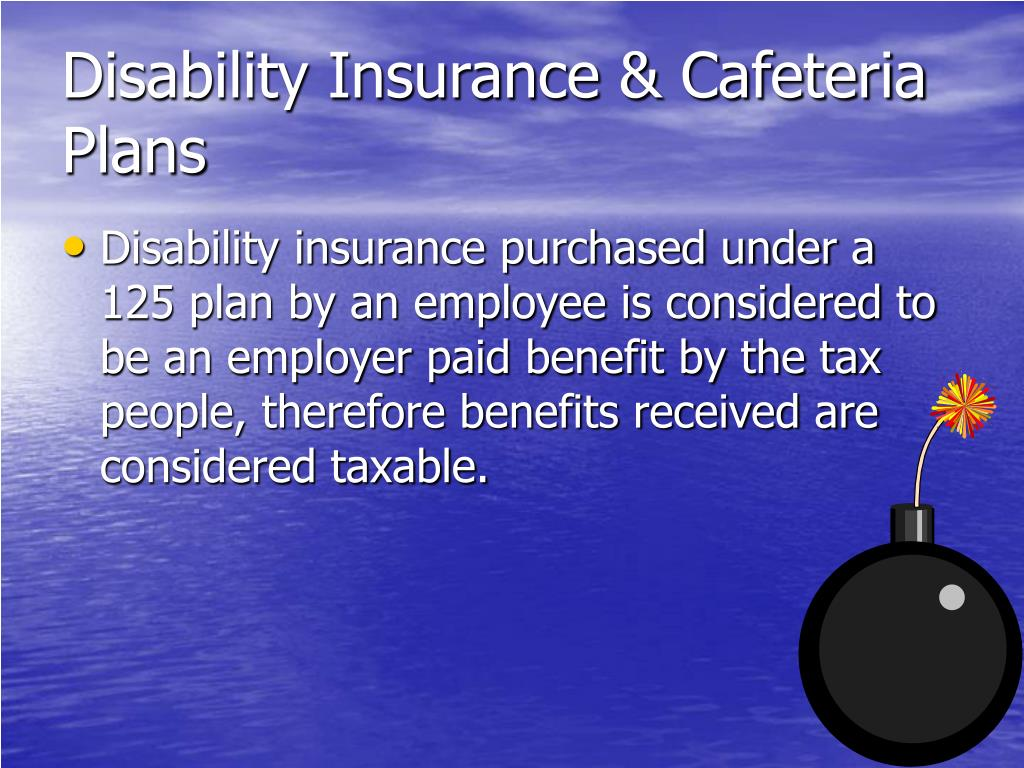 Disability Insurance & Cafeteria Plans