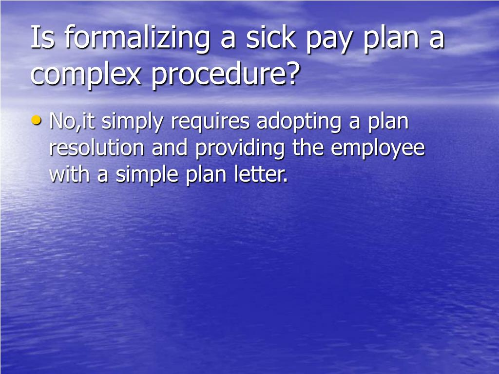 Is formalizing a sick pay plan a complex procedure?