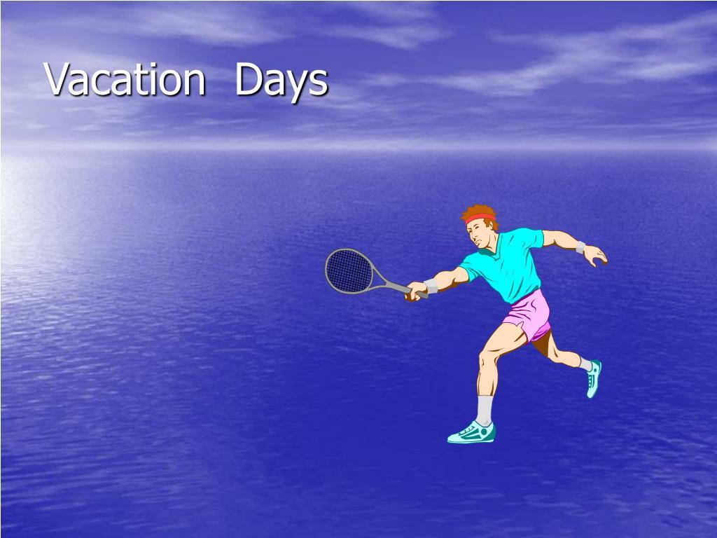 Vacation  Days