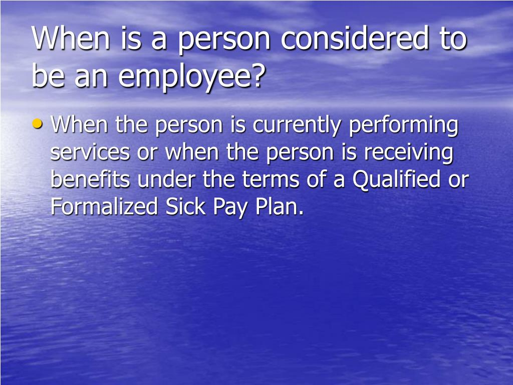When is a person considered to be an employee?
