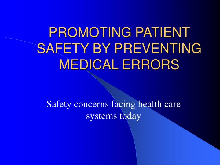 promoting patient safety by preventing medical errors n.