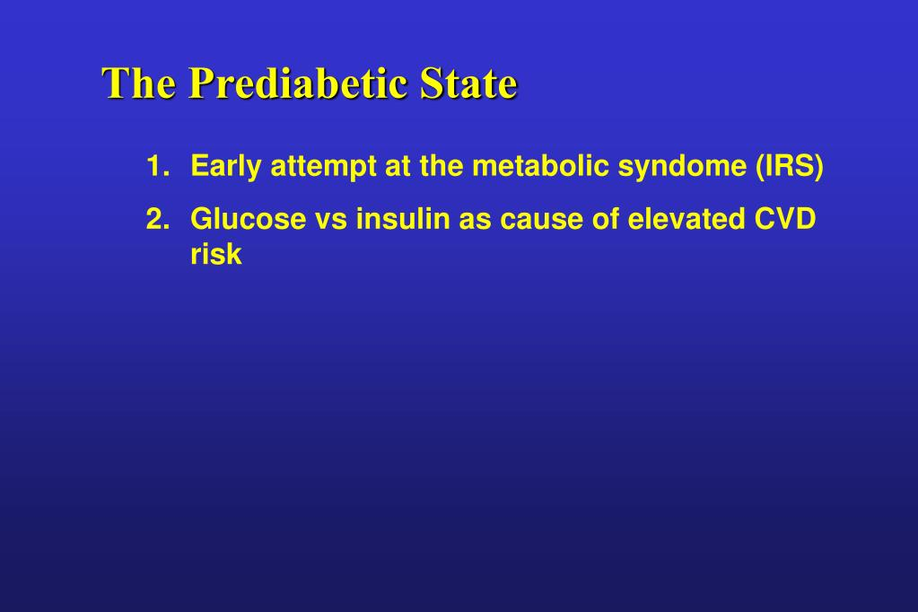 The Prediabetic State