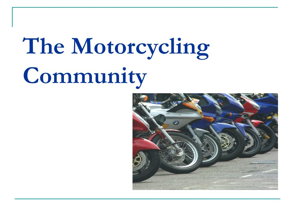 The Motorcycling Community
