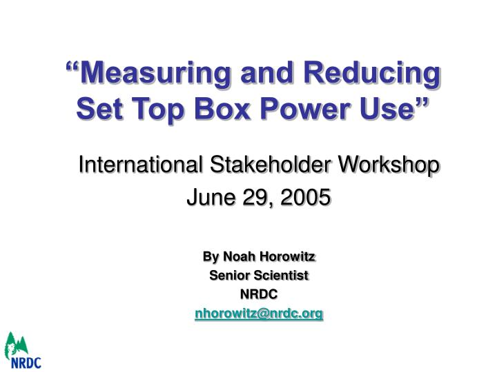 Measuring and reducing set top box power use