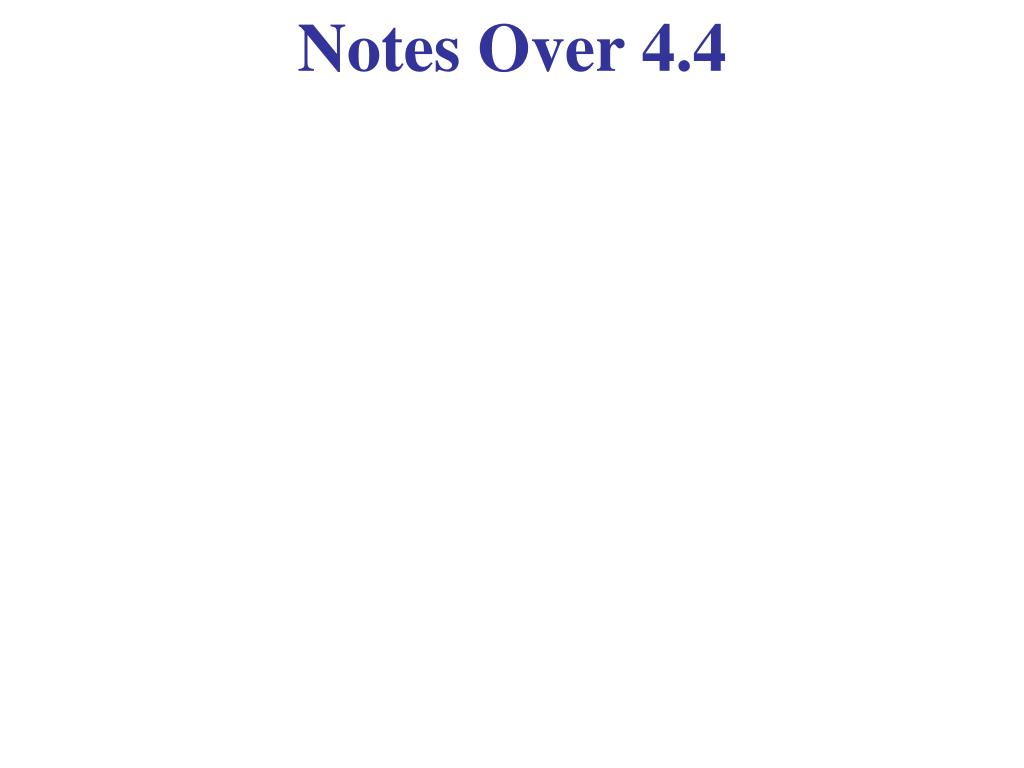 Notes Over 4.4