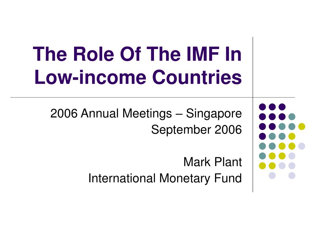 the role of the international monetary fund imf The role of the international monetary fund • the goals of the imf are defined in article 1 of the articles of agreement in relatively broad terms, which over time has allowed.
