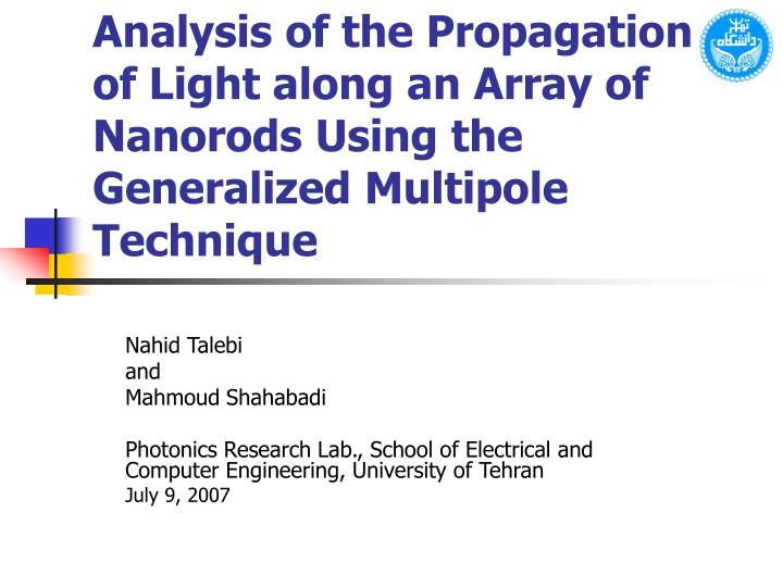 Analysis of the Propagation of Light along an Array of Nanorods Using the Generalized Multipole Tech...