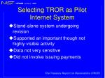 selecting tror as pilot internet system