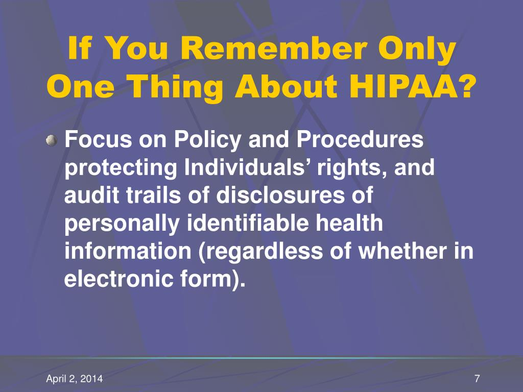 If You Remember Only One Thing About HIPAA?