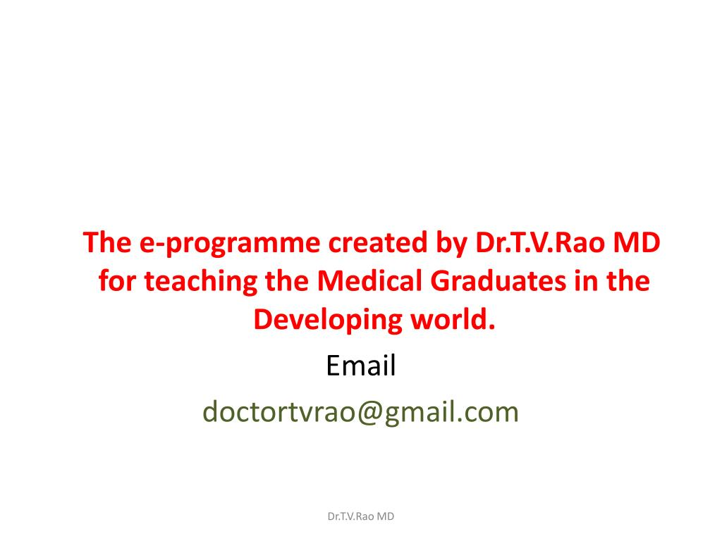 The e-programme created by Dr.T.V.Rao MD for teaching the Medical Graduates in the Developing world.