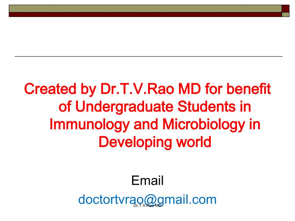 Created by Dr.T.V.Rao MD for benefit of Undergraduate Students in Immunology and Microbiology in Developing world