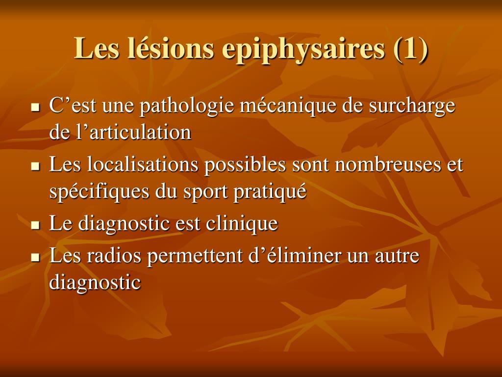 Les lésions epiphysaires (1)