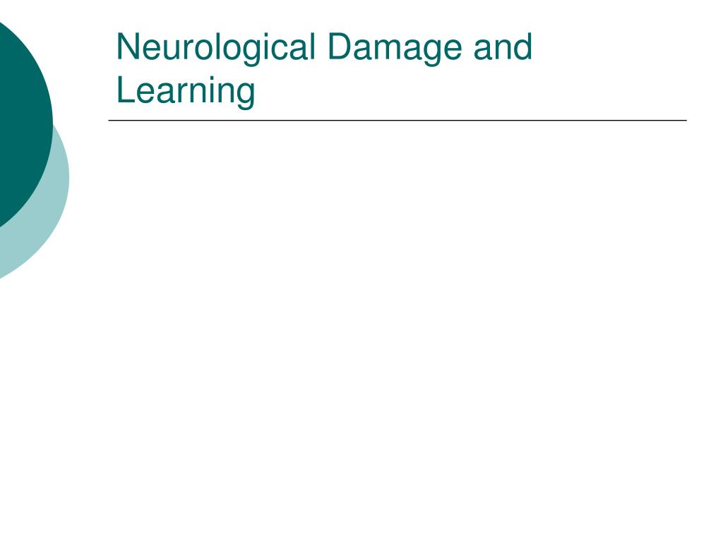 Neurological Damage and Learning
