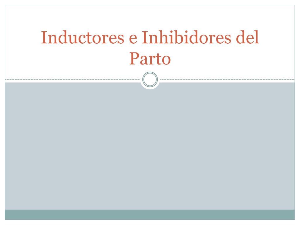 inductores e inhibidores del parto l.