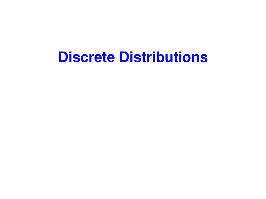 discrete distributions l.