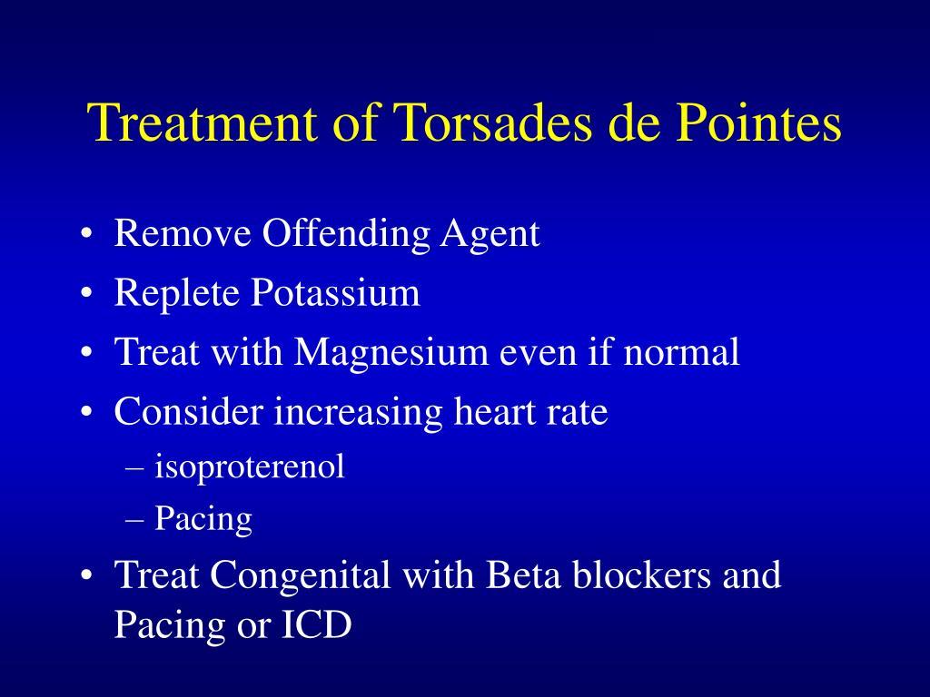 Treatment of Torsades de Pointes