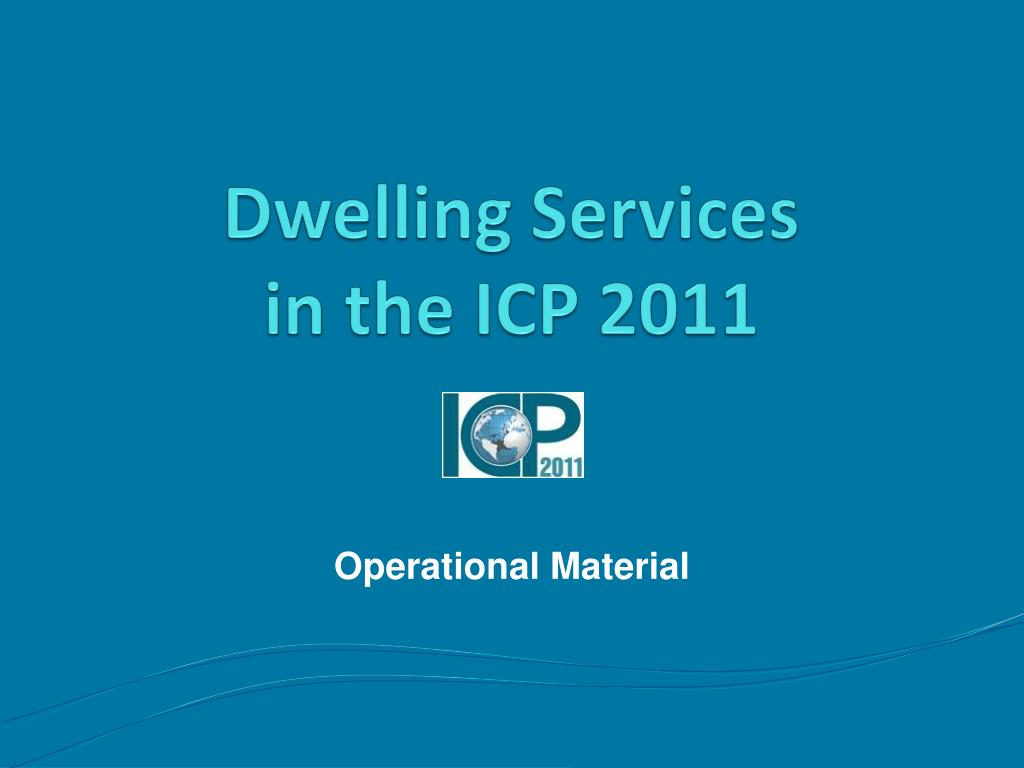 dwelling services in the icp 2011