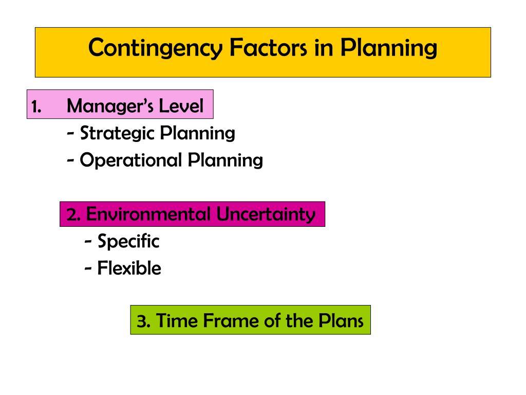 Contingency Factors in Planning