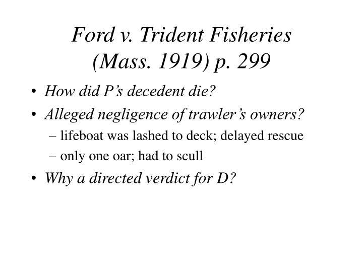 Ford v trident fisheries mass 1919 p 299