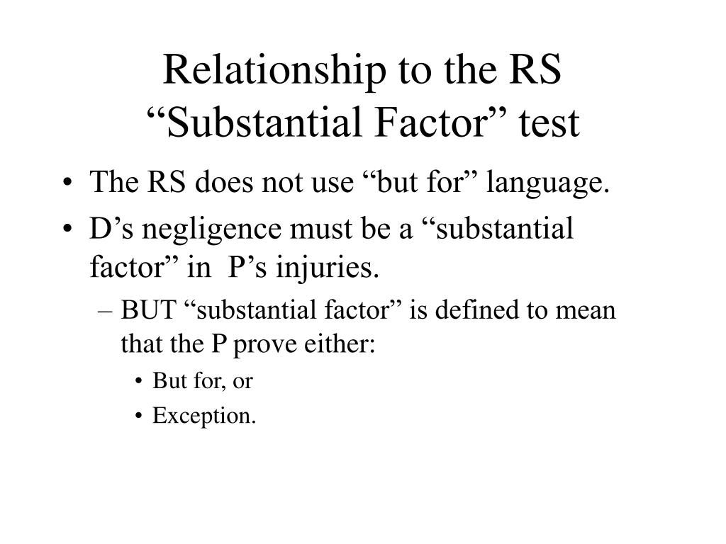 """Relationship to the RS """"Substantial Factor"""" test"""