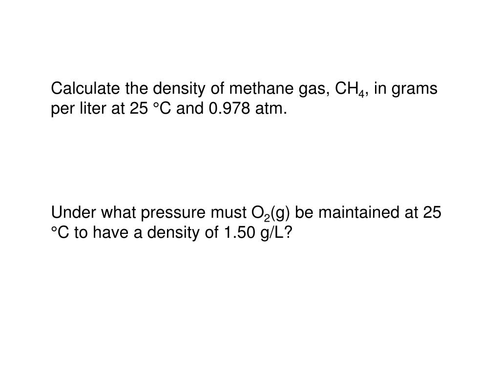 Calculate the density of methane gas, CH