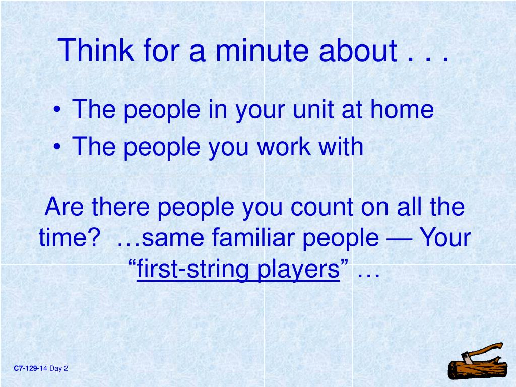 Think for a minute about . . .