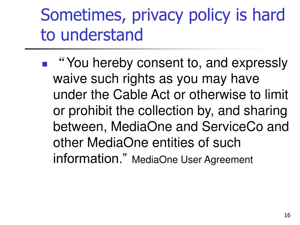 Sometimes, privacy policy is hard to understand