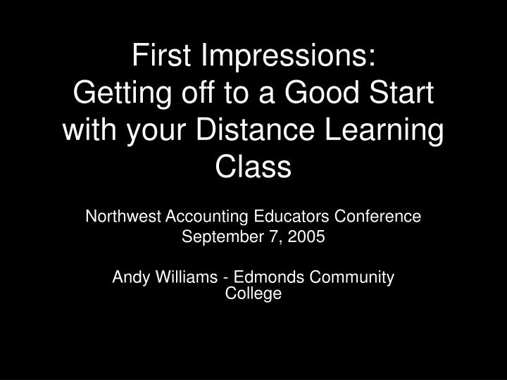 First impressions getting off to a good start with your distance learning class