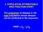 4 population attributable risk fraction parf
