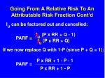 going from a relative risk to an attributable risk fraction cont d