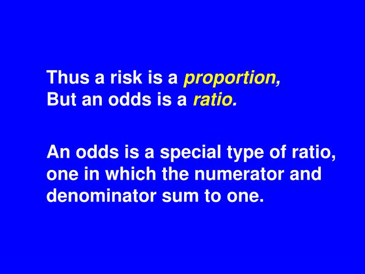Thus a risk is a