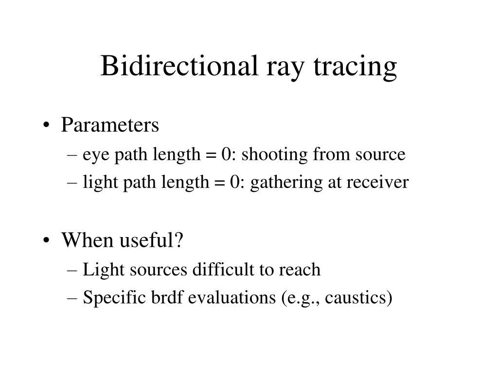 Bidirectional ray tracing