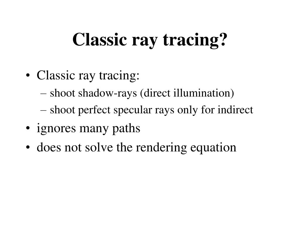 Classic ray tracing?