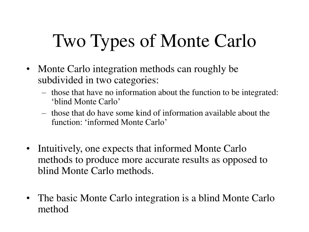Two Types of Monte Carlo