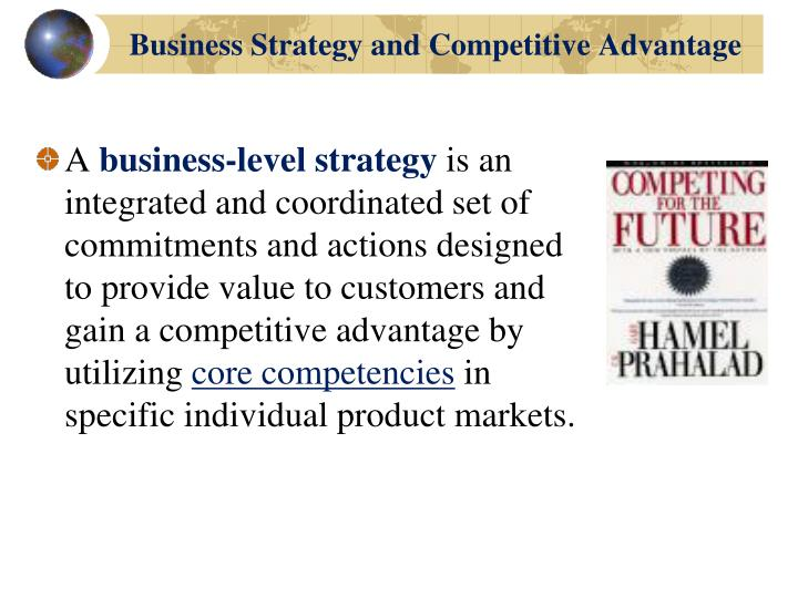strategic elements of competitive advantage Definition of competitive advantage in the field of competitive strategy and in the context of value creation is whatever cause revenues increase over expenses (rumelt richard, 2003) peteraf (1993) defines competitive advantage as the retention of earnings higher than normal.