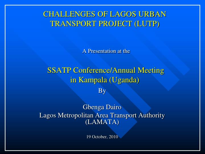 CHALLENGES OF LAGOS URBAN TRANSPORT PROJECT (LUTP)